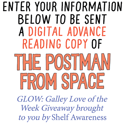 ENTER YOUR INFORMATION BELOW TO BE SENT A DIGITAL ADVANCE READING COPY OF The Postman From Space